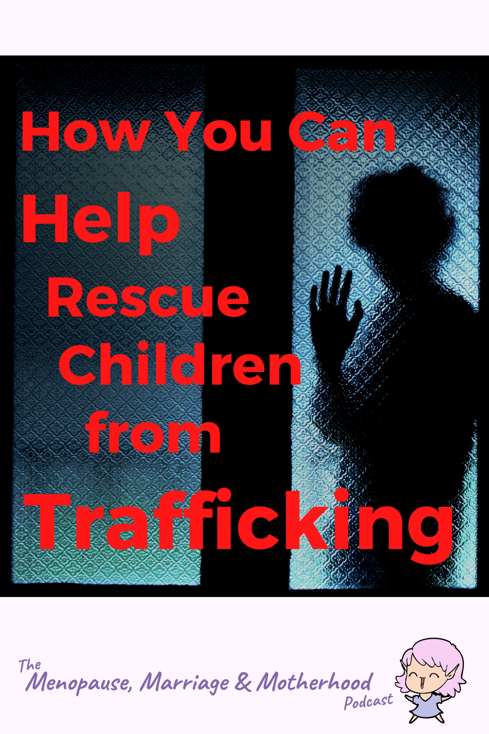 How To Rescue Children From Sex Trafficking
