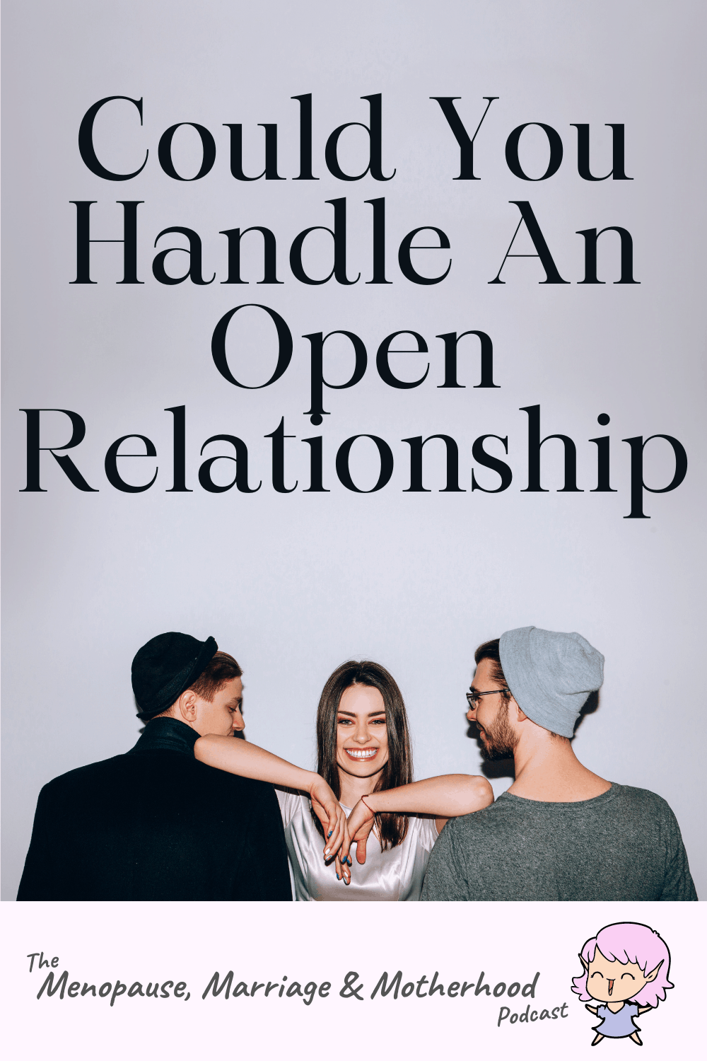 Could you be in an Open relationship?