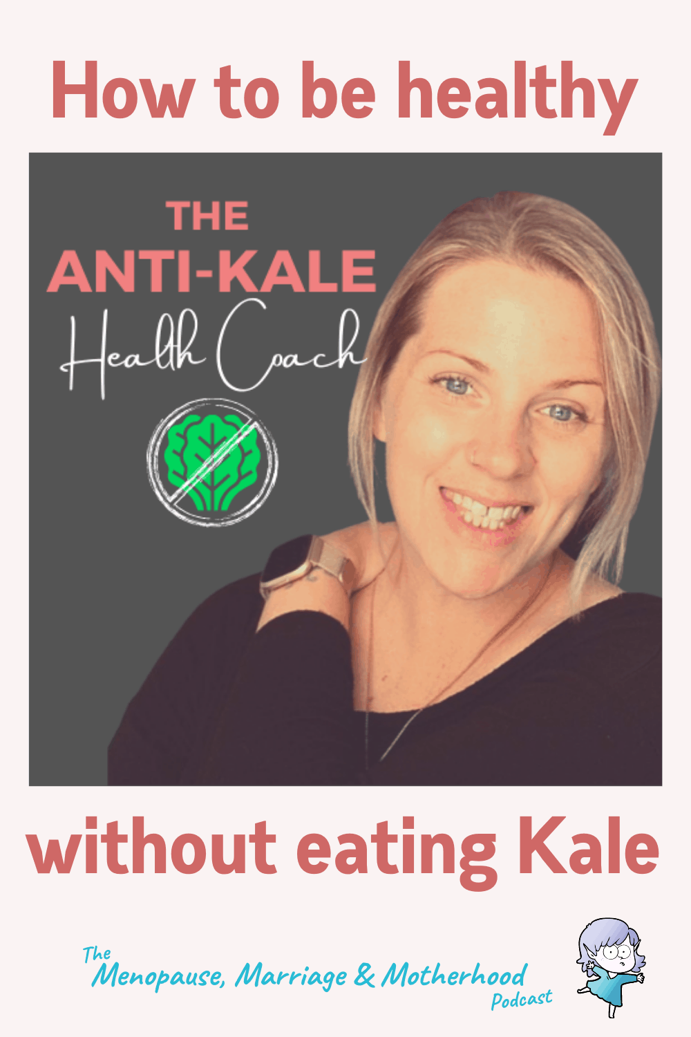 How to be healthy without eating kale with Kerri Robertson