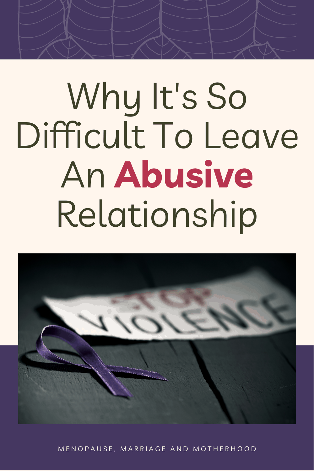 Why Women Stay In Abusive Relationships